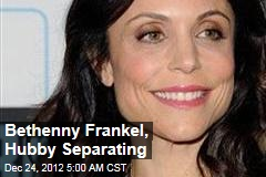 Bethenny Frankel, Hubby Separating