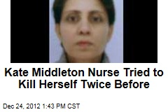 Kate Middleton Nurse Tried to Kill Herself Twice Before