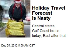 Holiday Travel Forecast Is Nasty
