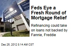 Feds Eye a Fresh Round of Mortgage Relief