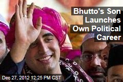 Bhutto's Son Launches Own Political Career