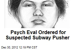 Psych Eval Ordered for Suspected Subway Pusher