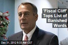 'Fiscal Cliff' Tops List of Banished Words