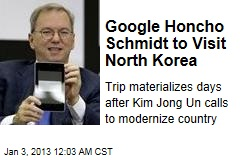 Google Honcho Schmidt to Visit North Korea