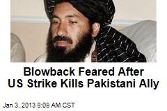 Blowback Feared After US Strike Kills Pakistani Ally