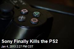 Sony Finally Kills the PS2