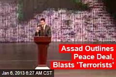 Assad Outlines Peace Deal, Blasts 'Terrorists'