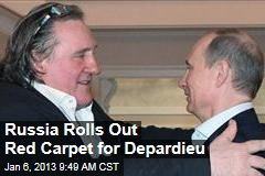 Russia Rolls Out Red Carpet for Depardieu