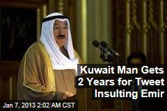 Kuwait Man Gets 2 Years for Tweet Insulting Emir