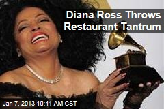 Diana Ross Throws Restaurant Tantrum