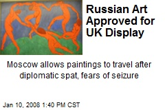 Russian Art Approved for UK Display