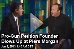 Pro-Gun Petition Founder Blows Up at Piers Morgan