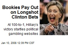 Bookies Pay Out on Longshot Clinton Bets