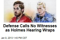 Defense Calls No Witnesses as Holmes Hearing Wraps