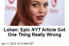 Lohan: Epic NYT Article Got One Thing Really Wrong