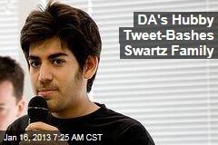 DA's Hubby Tweet-Bashes Swartz Family