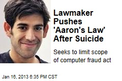Lawmaker Pushes 'Aaron's Law' After Suicide