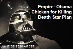 Empire Slams Obama's Death Star Rejection