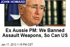 Ex Aussie PM: We Banned Assault Weapons, So Can US