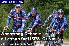 Armstrong Debacle a Lesson for USPS. Or Not.