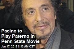 Pacino to Play Paterno in Penn State Movie