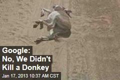 Google: No, We Didn't Kill a Donkey