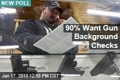 90% Want Gun Background Checks