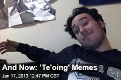 And Now: 'Te'oing' Memes