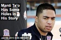 Manti Te'o Has Some Holes in His Story
