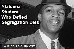Alabama Student Who Defied Segregation Dies