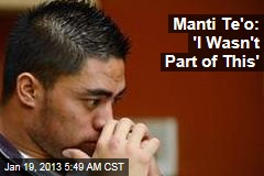 Manti Te'o: 'I Wasn't Part of This'