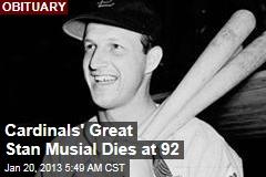 Cardinals' Great Stan Musial Dies at 92