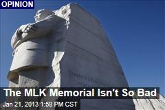The MLK Memorial Isn't So Bad