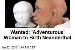 Professor Seeks Woman to Have Neanderthal Baby