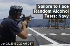 Sailors to Face Random Alcohol Tests: Navy