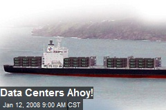 Data Centers Ahoy!