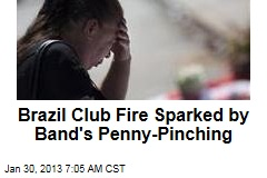 Brazil Club Fire Sparked by Band's Penny-Pinching