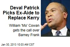 Deval Patrick Picks Ex-Aide to Replace Kerry