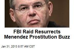 FBI Raid Resurrects Menendez Prostitution Buzz