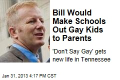 Bill Would Make Schools Out Gay Kids to Parents