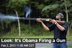 Look: It's Obama Firing a Gun