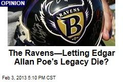 The Ravens—Letting Poe's Legacy Die?