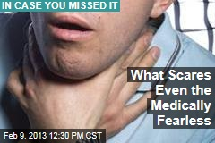What Scares Even the Medically Fearless