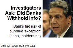Investigators Ask: Did Banks Withhold Info?