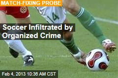 Soccer Infiltrated by Organized Crime