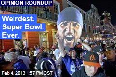 Weirdest. Super Bowl. Ever.