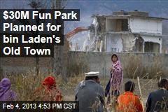 $30M Fun Park Planned for bin Laden's Hometown