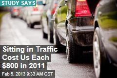 Sitting in Traffic Cost Us Each $800 in 2011