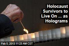 Holocaust Survivors to Live On ... as Holograms