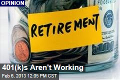 401(k)s Aren't Working